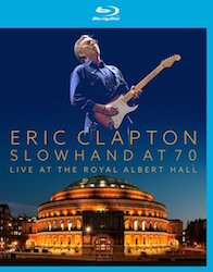 Slowhand at 70 - Live at the Royal [Blu-ray]